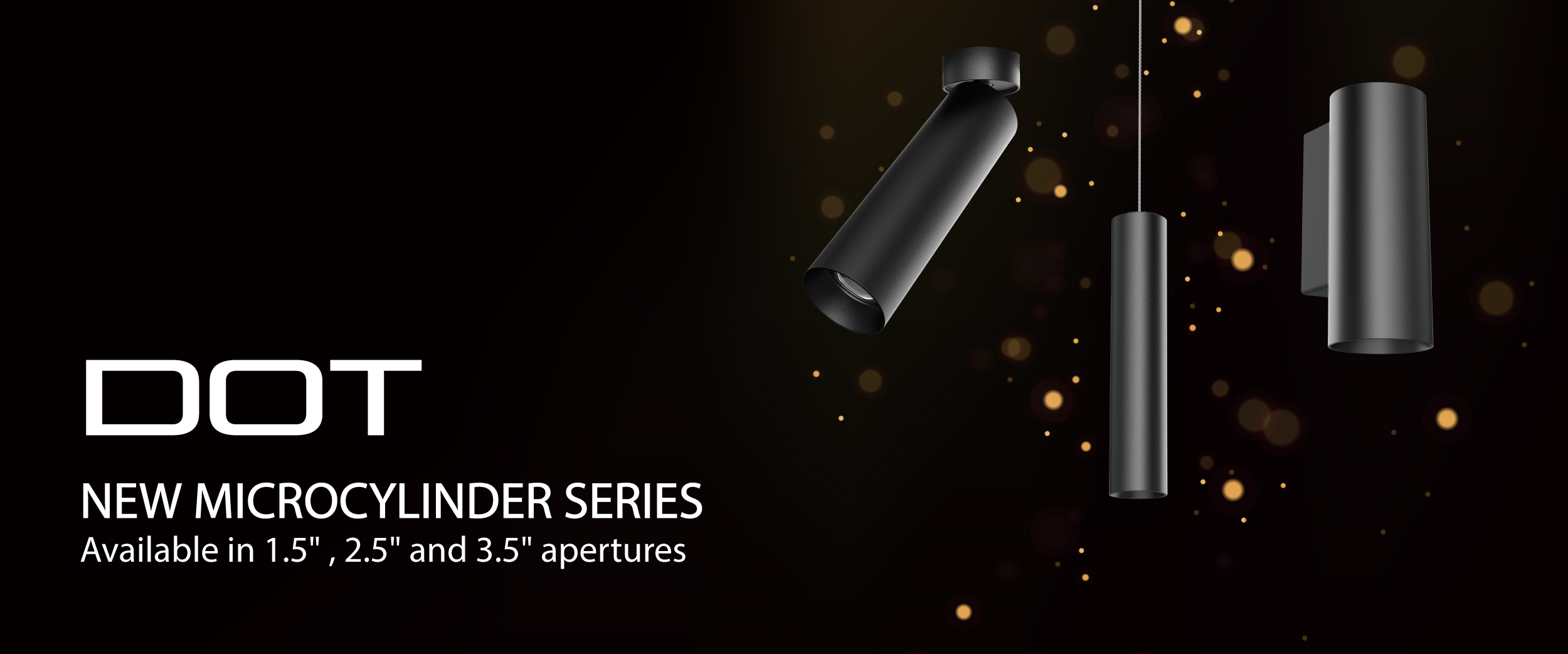 DOT 1.5 MICROCYLINDER SERIES FROM METEOR LIGHTING